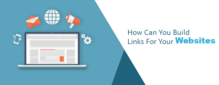 How Can You Build Links For Your Websites?