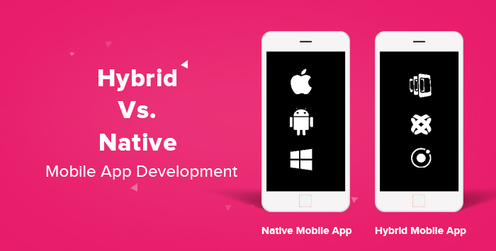 Hybrid Vs Native Mobile App Development